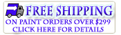 Free Shipping on Paint orders over $299 - click here for details.